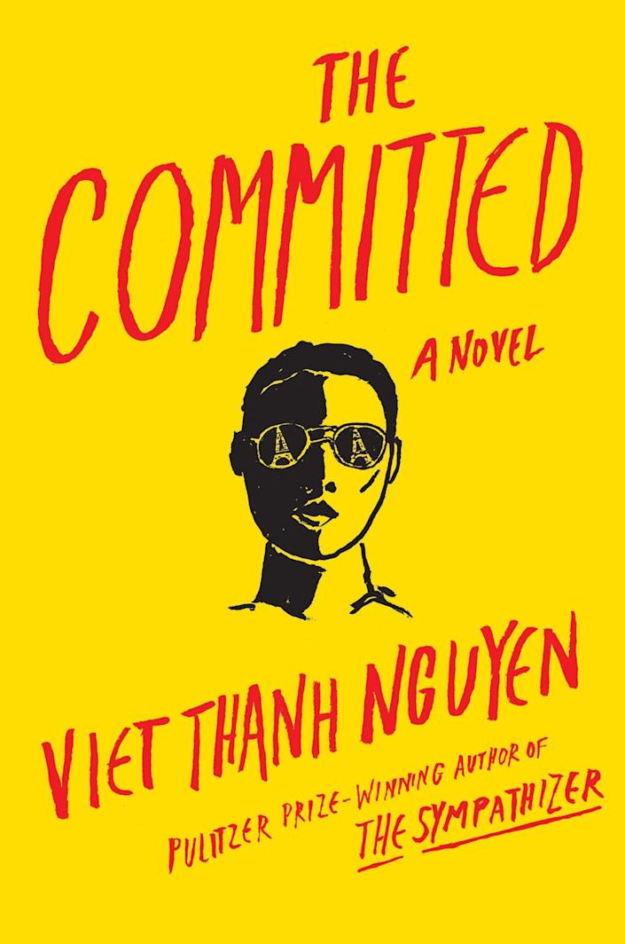 "<p>Four years after his Pulitzer-winning <i>The Sympathizer</i>, Nguyen returns with a <a href=""https://ew.com/books/book-reviews/the-committed-review-viet-thanh-nguyen/"" rel=""nofollow noopener"" target=""_blank"" data-ylk=""slk:sequel"" class=""link rapid-noclick-resp"">sequel</a>. This time, the unnamed double agent and his companion Bon find refuge in Paris, where they immerse themselves in French culture and also get dragged into the drug trade. The narrative web of these novels is not for the faint of heart, but those who dare to enter will be rewarded. (March 2)</p>"