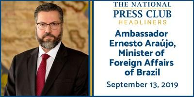 Brazil's Foreign Minister Ernesto Araújo to speak at National Press Club following meeting with Secretary Pompeo this Friday, Sept. 13.