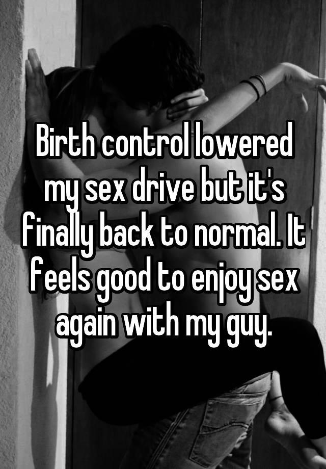 Birth control lowered my sex drive but it