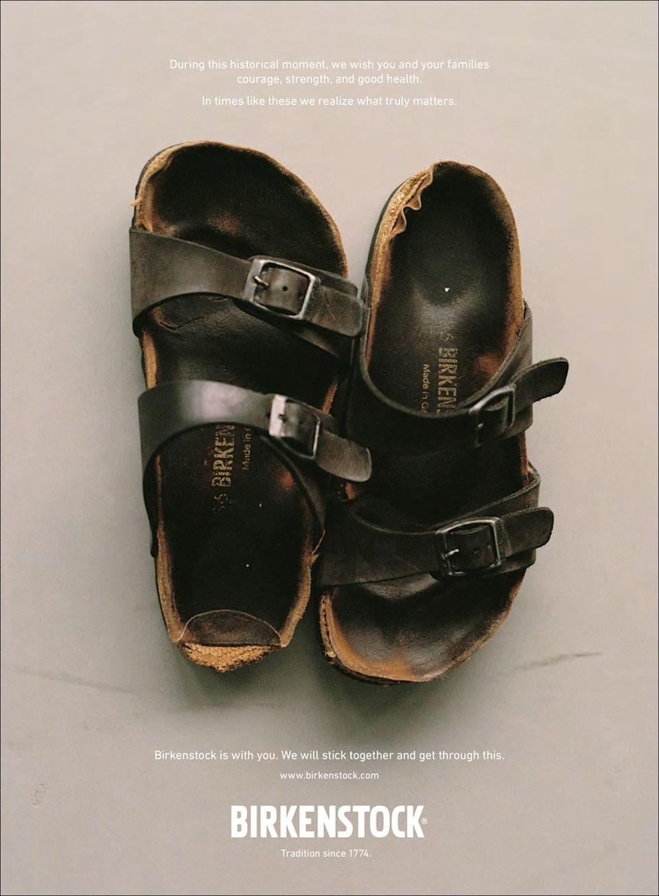 <p>During this historical moment, we wish you and your families courage, strength, and good health.</p><p>In times like these we realize what truly matters.</p><p>Birkenstock is with you. We will stick together and get through this.</p>