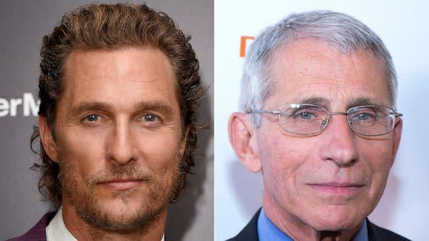 PHOTO: Matthew McConaughey attends a file premiere on July 31, 2017, in New York. | Dr. Anthony Fauci attends a gala on Oct. 24, 2018, in New York. (Michael Loccisano/Getty Images, FILE | Santiago Felipe/Getty Images, FILE)