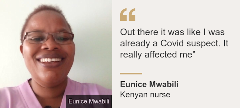 """Out there it was like I was already a Covid suspect. It really affected me"""", Source: Eunice Mwabili , Source description: Kenyan nurse, Image: Eunice Mwabili"