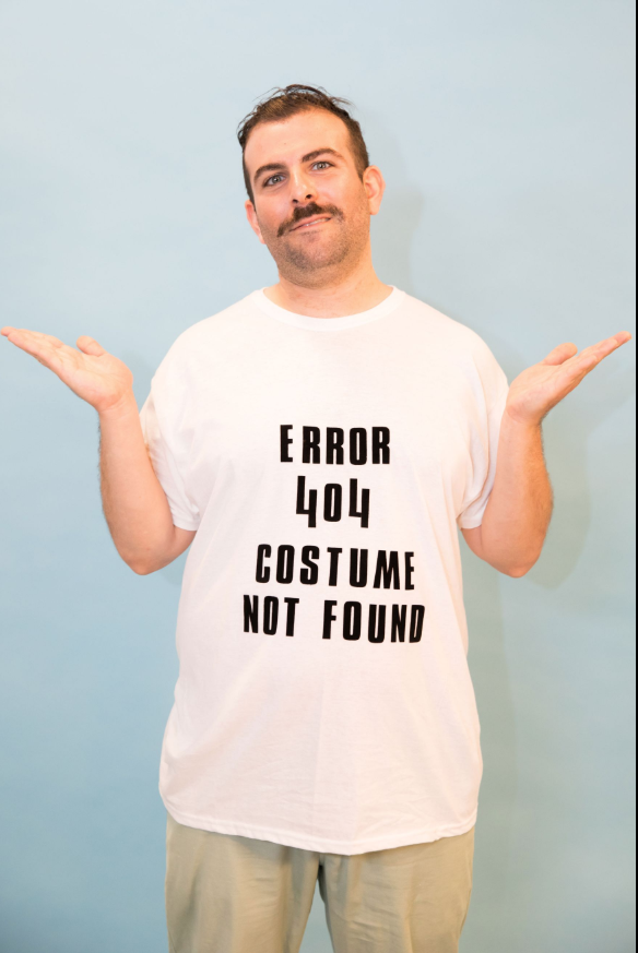 """<p>Last-minute costumes don't get much easier than this funny look. Simply iron """"Error 404 Costume Not Found"""" onto a plain white t-shirt. </p><p><a class=""""link rapid-noclick-resp"""" href=""""https://www.amazon.com/2-Inch-Chunky-Letter-Transfer-Black/dp/B0018N956S?tag=syn-yahoo-20&ascsubtag=%5Bartid%7C10070.g.490%5Bsrc%7Cyahoo-us"""" rel=""""nofollow noopener"""" target=""""_blank"""" data-ylk=""""slk:SHOP IRON-ON LETTERS"""">SHOP IRON-ON LETTERS</a> </p>"""