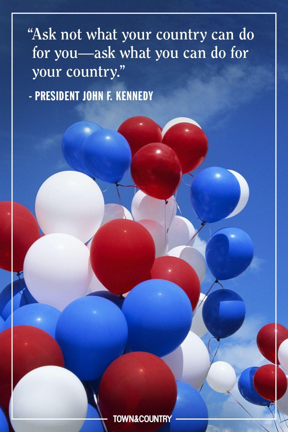 """<p>""""Ask not what your country can do for you—ask what you can do for your country."""" </p><p><em>—President John F. Kennedy</em></p>"""