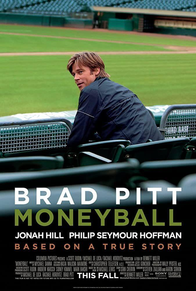 """<p>In the early aughts, the Oakland A's general manager Billy Beane (Brad Pitt) teams up with Peter Brand (Jonah Hill) to make a great baseball team. They don't have money or talent, but they have data. And, uh, it actually worked? Turns out they were onto something, since sports analytics are totally a thing now.</p><p><a class=""""link rapid-noclick-resp"""" href=""""https://www.amazon.com/Moneyball-Brad-Pitt/dp/B006IMY5ZU?tag=syn-yahoo-20&ascsubtag=%5Bartid%7C10063.g.36572054%5Bsrc%7Cyahoo-us"""" rel=""""nofollow noopener"""" target=""""_blank"""" data-ylk=""""slk:Watch Here"""">Watch Here</a></p>"""