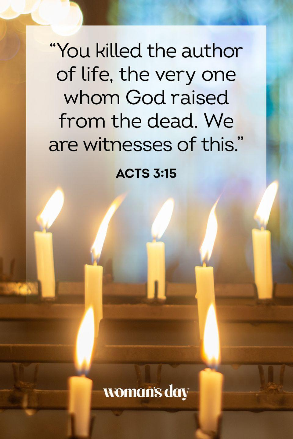 "<p>""You killed the author of life, the very one whom God raised from the dead. We are witnesses of this."" — Acts 3:15</p>"