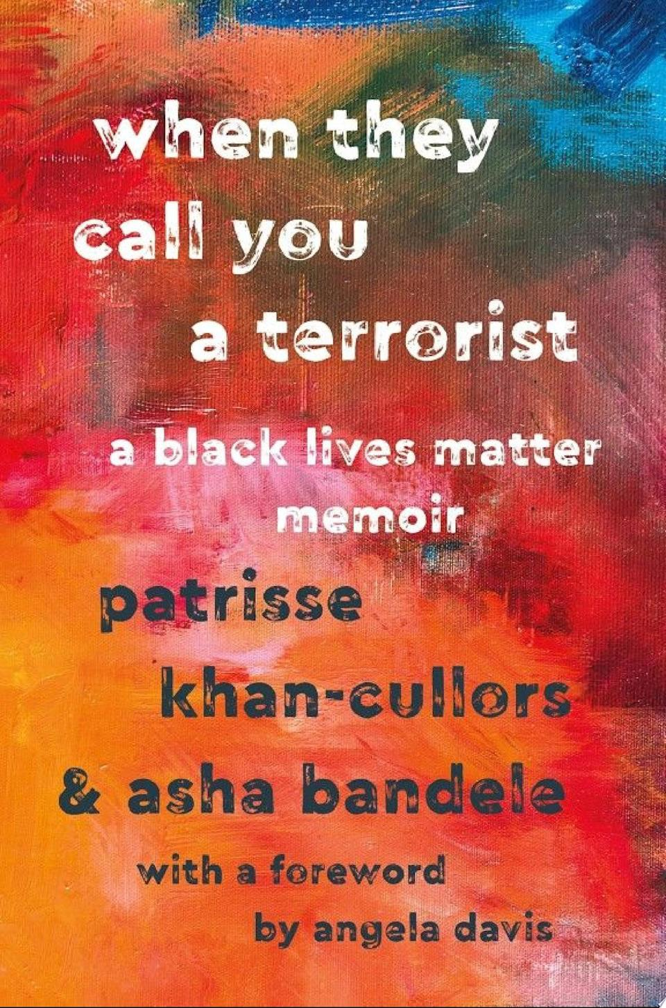"""<p>Patrisse Khan-Cullors's journey to activism and her personal pain and determination are both laid bare in this lyrical autobiography. <a href=""""https://bookshop.org/books/when-they-call-you-a-terrorist-a-black-lives-matter-memoir/9781250171085"""" class=""""link rapid-noclick-resp"""" rel=""""nofollow noopener"""" target=""""_blank"""" data-ylk=""""slk:When They Call You a Terrorist""""><strong>When They Call You a Terrorist</strong></a> is a visceral meditation on the personal and institutional forces that gave rise to Khan-Cullors's activism around race and mental-health advocacy - and a clear-eyed manifesto about a social-justice movement we sorely need.</p>"""
