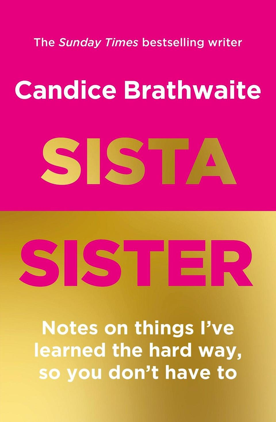 (Sista Sister: Notes on Things I've learned the hard way so you don't have to by Candice Brathwaite (Quercus))