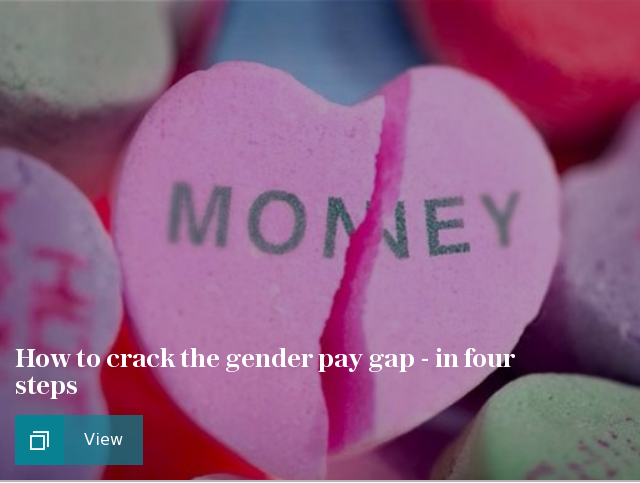 How to crack the gender pay gap - in four steps