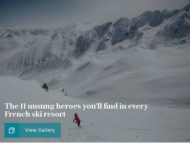 The seven unsung heroes you'll find in every French ski resort