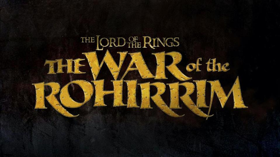 Text reads: The Lord of the Rings: The War of the Rohirrim