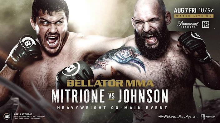 """Boca Raton's Matt """"Meathead"""" Mitrione (13-7, 1 NC) of Sanford MMA (formerly Hard Knocks 365) and Combat Club battles Timothy Johnson (13-6) in a heavyweight bout in the co-main event of Bellator 243 on Friday, Aug. 7  from Mohegan Sun Arena in Uncasville, Connecticut. Main card starts live 10 p.m. ET on Paramount Network and DAZN. Michael Chandler of Sanford MMA is in the main event, and Sabah Homasi of American Top Team is also on the main card. Valerie Loureda of American Top Team and Adam Boric of Sanford MMA are featured in the prelims, which begin at 6:45 p.m."""