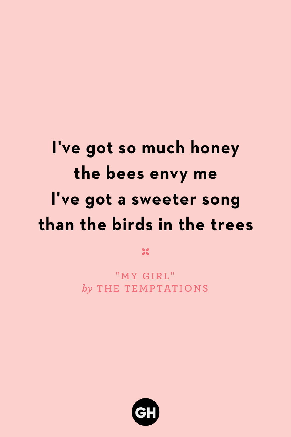 <p>I've got so much honey the bees envy me</p><p>I've got a sweeter song than the birds in the trees</p>