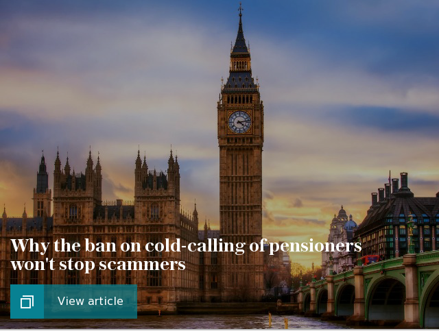 Why the ban on cold-calling of pensioners won't stop scammers
