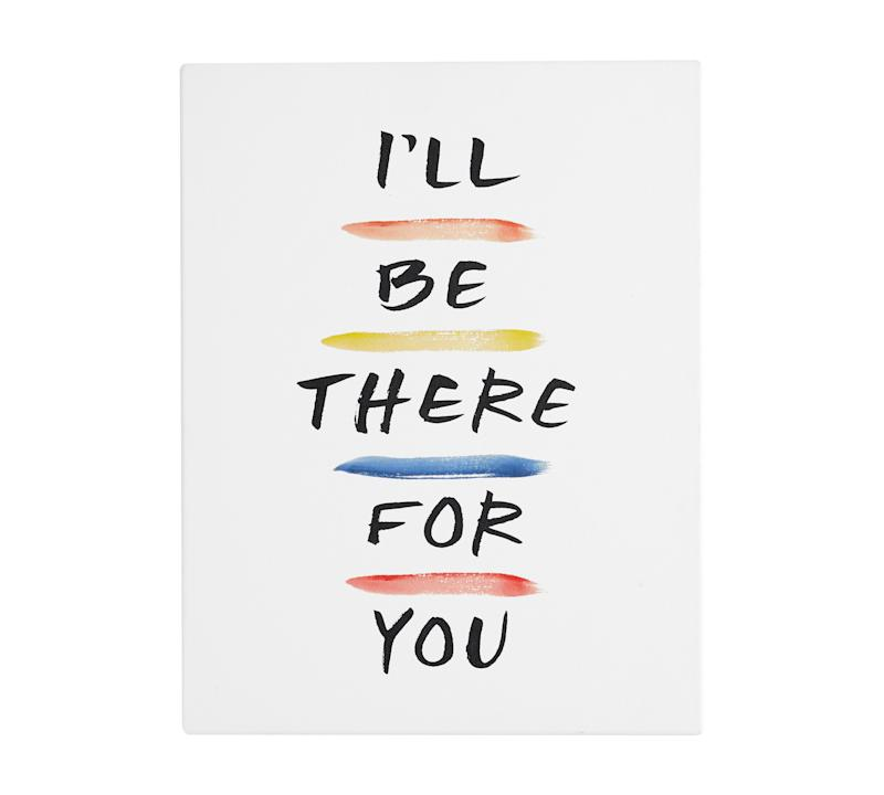 I'll Be There For You canvas wall art