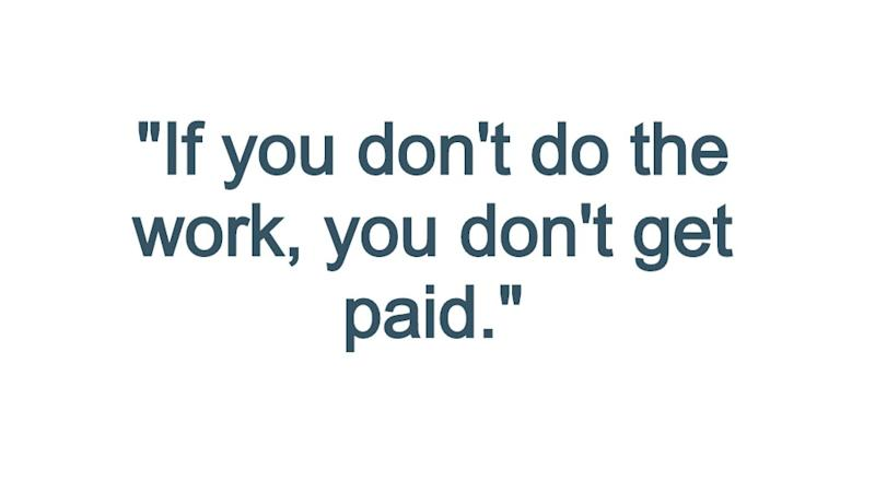 "Pull quote reading: ""If you don't do the work, you don't get paid."""