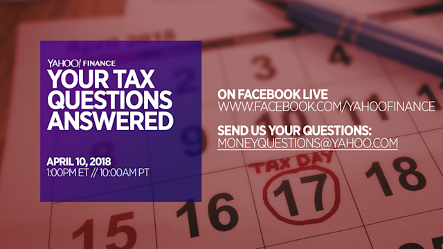Yahoo Finance is answering your tax questions, live. Tuesday, April 10, 2018 at 1pm. Send us your questions