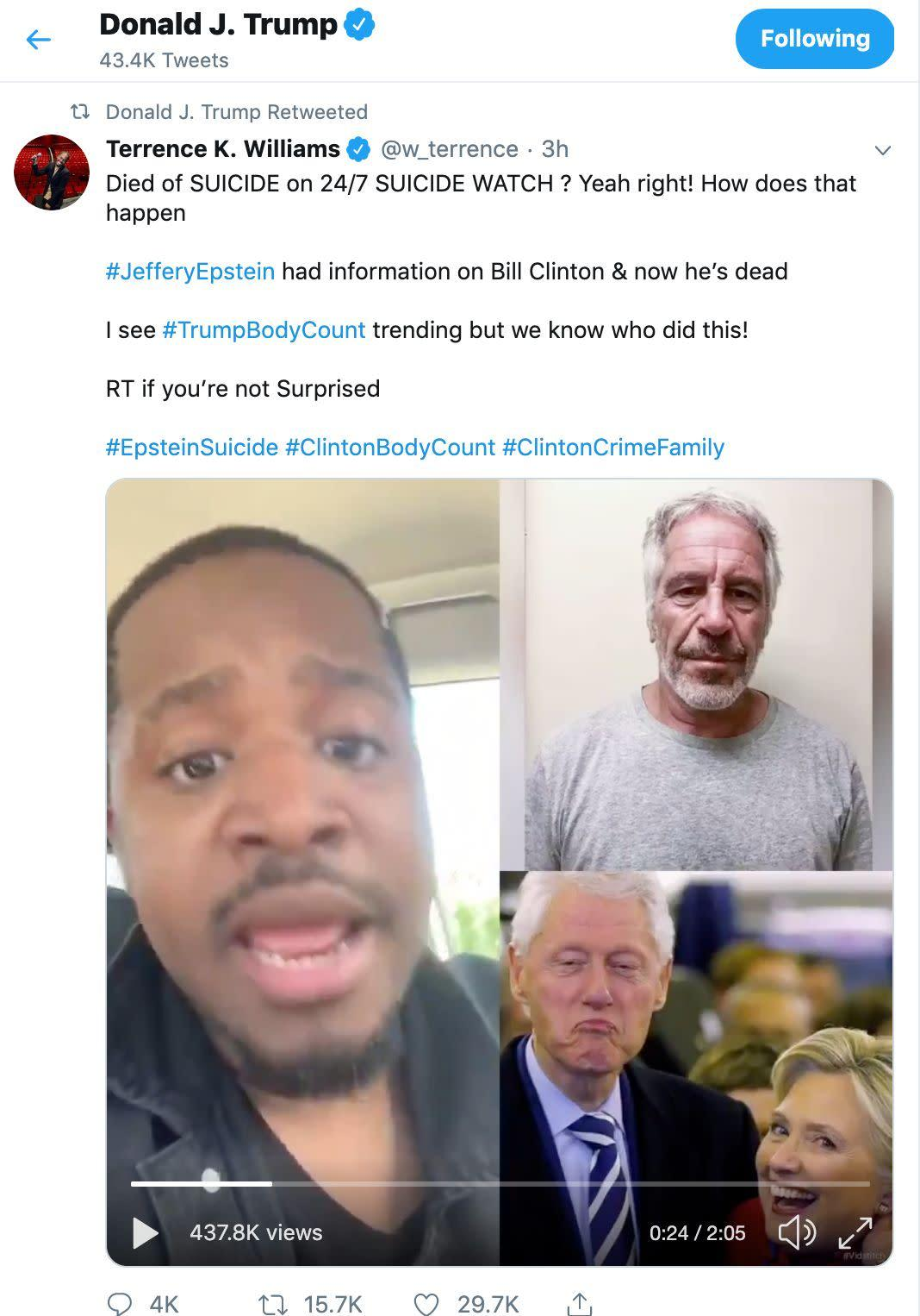 """President Donald Trump retweeted this conspiracy theory linking the Clintons to Jeffrey Epstein's death. (Photo: <a href=""""https://twitter.com/w_terrence/status/1160256105399967744"""" rel=""""nofollow noopener"""" target=""""_blank"""" data-ylk=""""slk:Twitter"""" class=""""link rapid-noclick-resp"""">Twitter</a>)"""