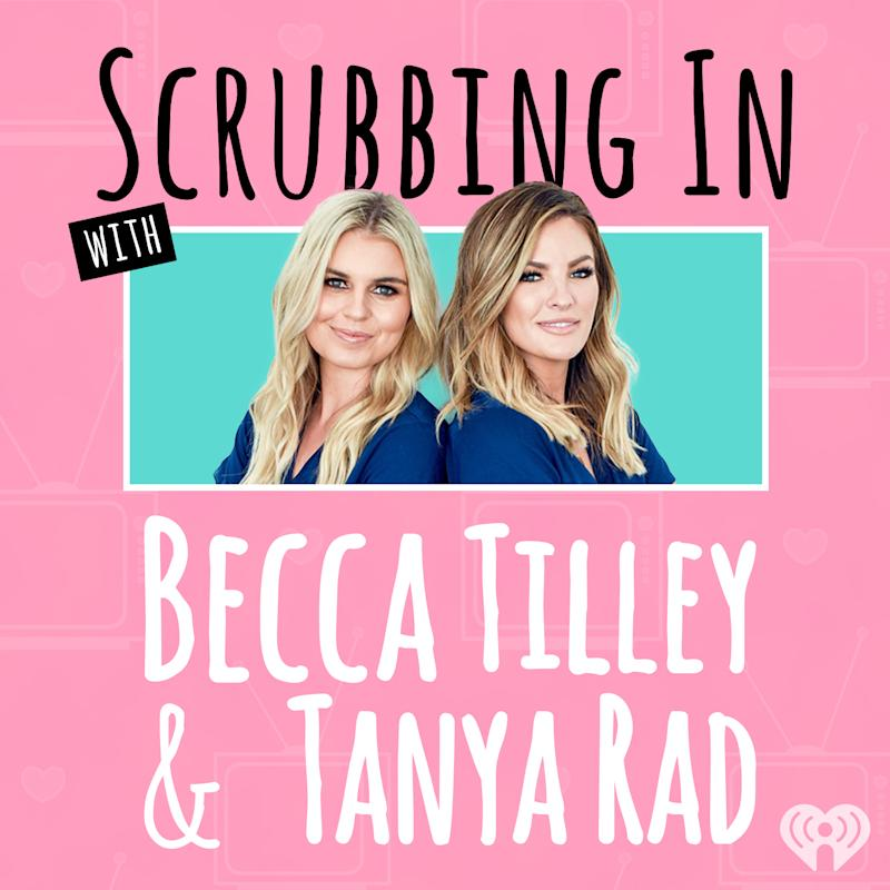 Scrubbing In with Becca Tilley and Tanya Rad