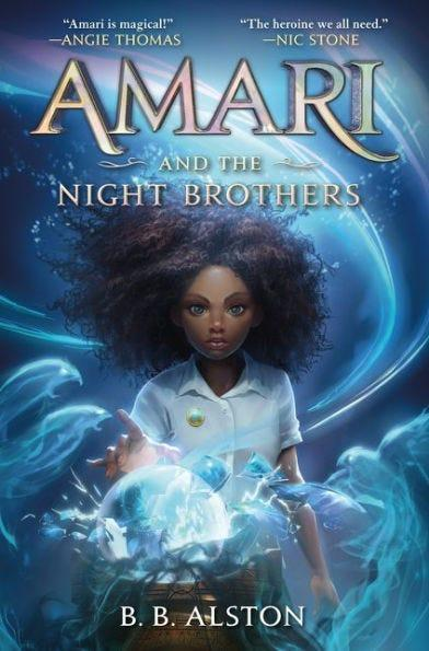 """Amari and the Night Brothers,"" by B.B. Alston"