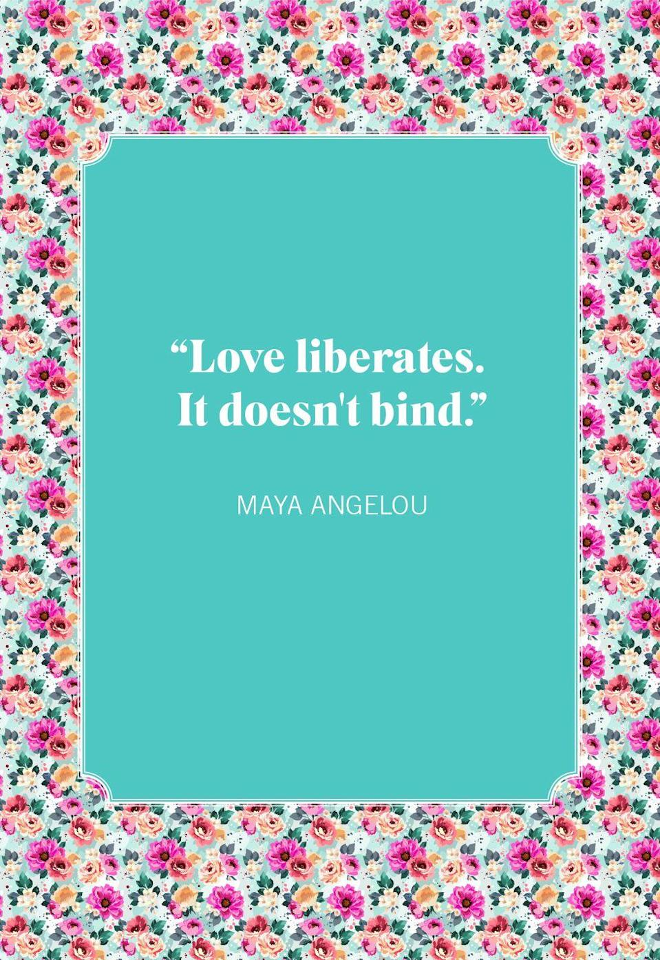 "<p>""Love liberates. It doesn't bind.""</p>"