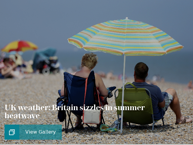UK weather: Britain sizzles in summer heatwave
