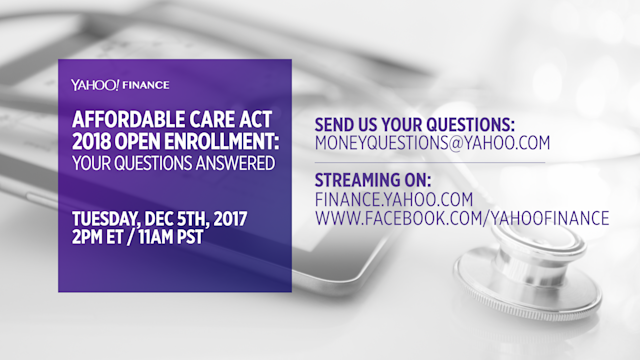 Join Yahoo Finance on December 5 at 2 PM for an Affordable Care Act Open Enrollment Facebook Live Chat.