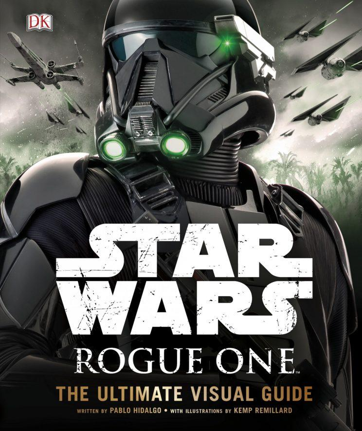Star Wars Rogue One—The Ultimate Visual Guide published by DK