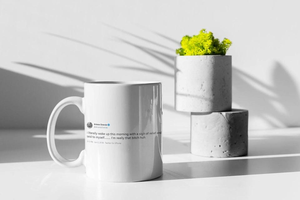 """<p>Every Ariana Grade fan needs this iconic <span>Ariana Grande """"I'm Really That B*tch"""" Tweet On A Mug</span> ($16). It's what they need to start off the day on a positive, uplifting note. </p>"""