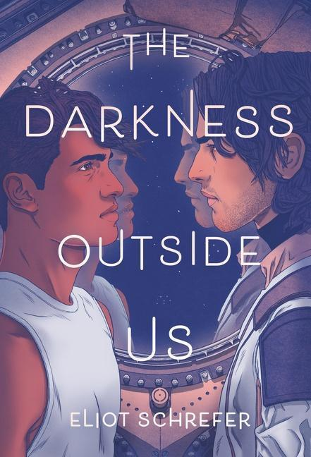"""""""The Darkness Outside Us,"""" by Eliot Schrefer."""
