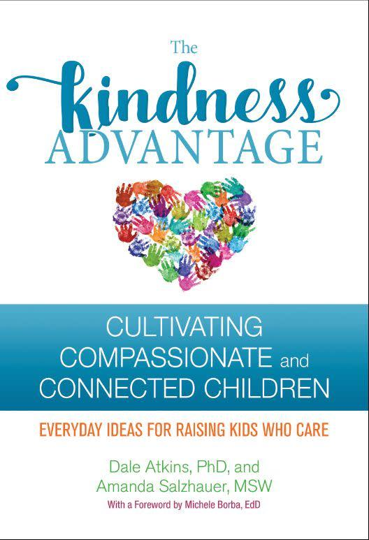 """""""The Kindness Advantage: Cultivating Compassionate and Connected Children"""" by clinical psychologist&nbsp;Dale Atkins and social worker Amanda Salzhauer shows how kindness not only makes the world a better place but also benefits those who practice it. <i>(Available <a href=""""https://www.amazon.com/Kindness-Advantage-Cultivating-Compassionate-Connected/dp/0757320996"""" rel=""""nofollow noopener"""" target=""""_blank"""" data-ylk=""""slk:here"""" class=""""link rapid-noclick-resp"""">here</a>)</i>"""