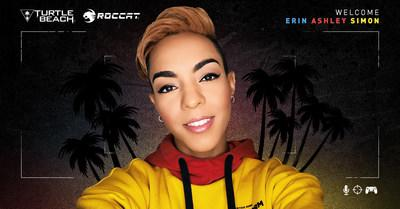 TURTLE BEACH AND ROCCAT TEAM-UP WITH POP CULTURE AND  ESPORTS CREATOR AND HOST ERIN ASHLEY SIMON