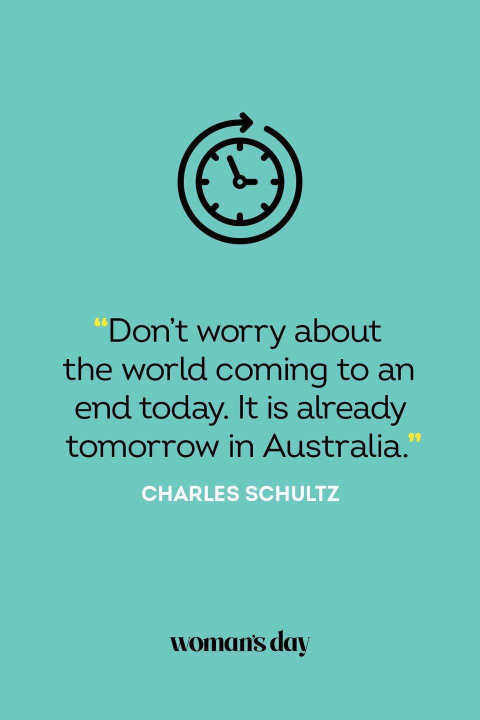 """<p>""""Don't worry about the world coming to an end today. It is already tomorrow in Australia.""""</p>"""