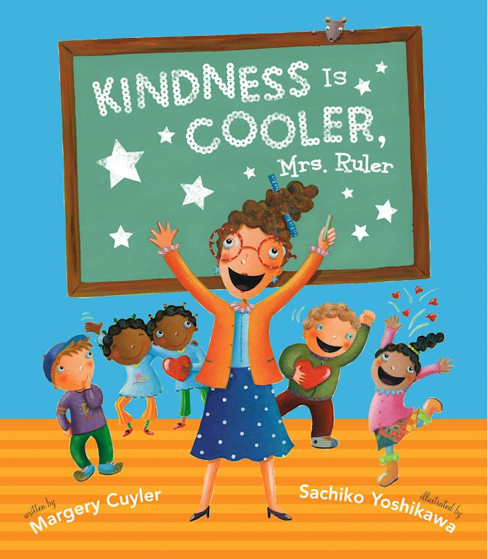 "This book tells the story of a kindergarten class that discovers the value of being nice and doing good deeds. <i>(Available <a href=""https://www.amazon.com/Kindness-Cooler-Ruler-Margery-Cuyler/dp/0689873441"" rel=""nofollow noopener"" target=""_blank"" data-ylk=""slk:here"" class=""link rapid-noclick-resp"">here</a>)</i>"