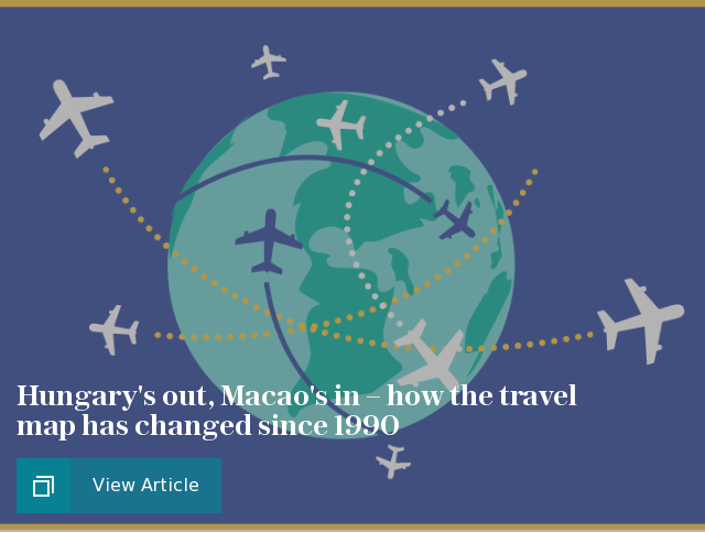 Hungary's out, Macao's in – how the travel map has changed since 1990
