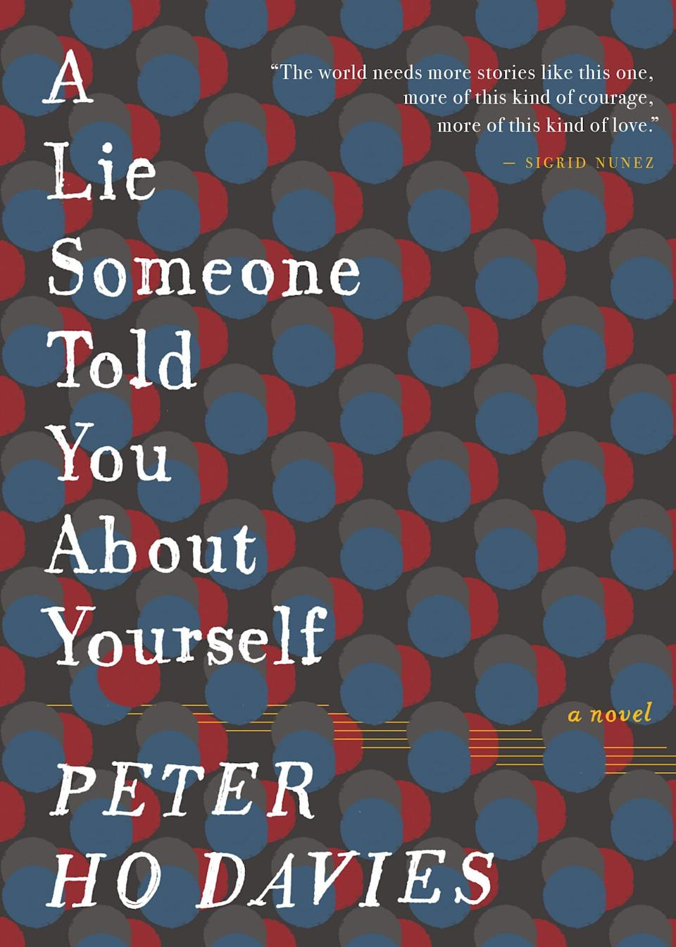 """A Lie Someone Told You About Yourself,"" by Peter Ho Davies."