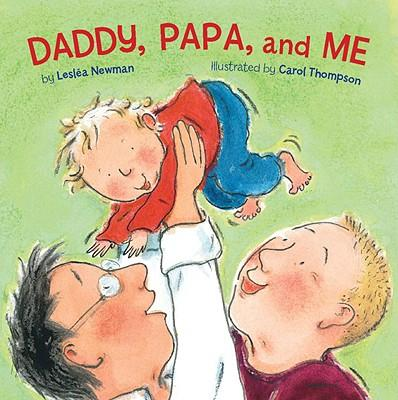 """Daddy, Papa and Me,"" by Leslea Newman, Carol Thompson (Amazon / Amazon)"