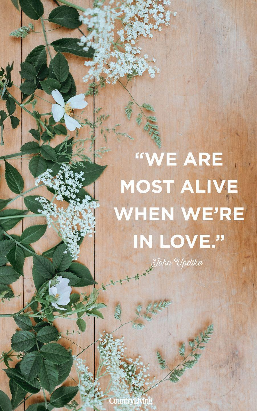 """<p>""""We are most alive when we're in love.""""</p>"""