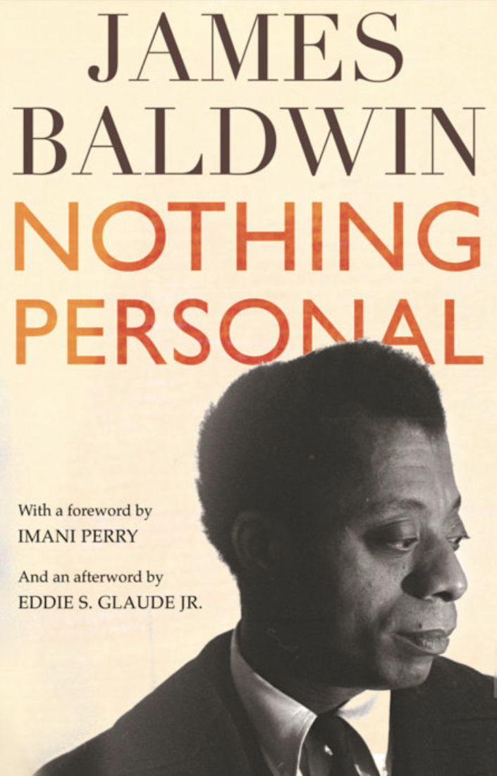 Nothing Personal – James Baldwin, (Foreword by) Imani Perry, (Afterword by) Eddie S. Glaude Jr.