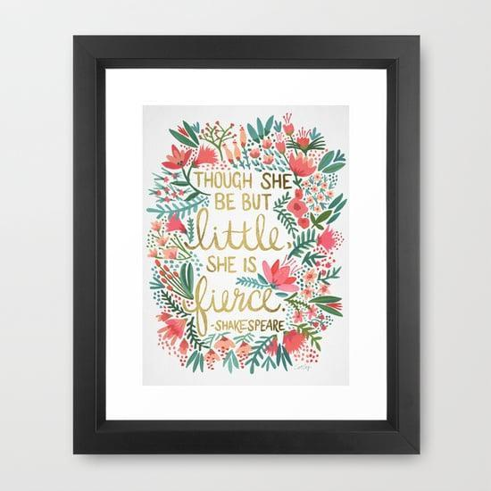 <p>This <span> Shakespeare Quote Print</span> ($50) is actually worth framing.</p>
