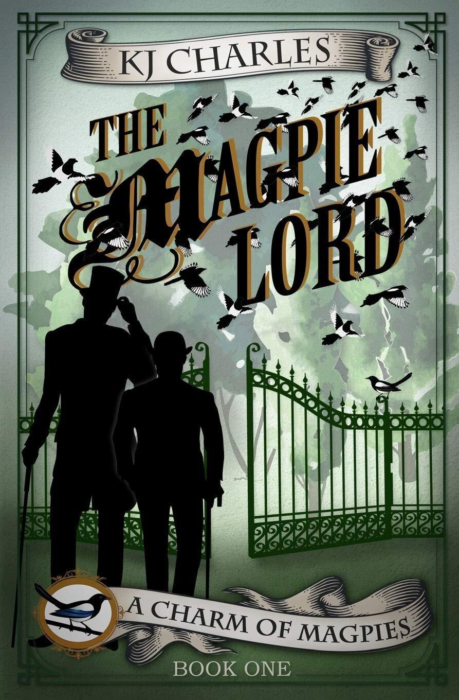 The Magpie Lord: A Charm of Magpies Book 1 by KJ Charles