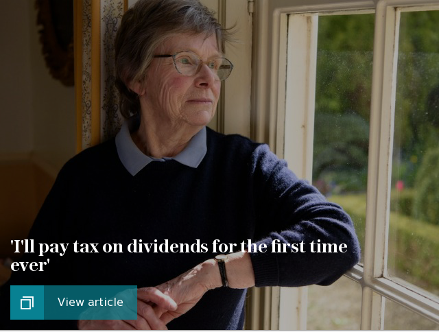 'I'll pay tax on dividends for the first time ever'