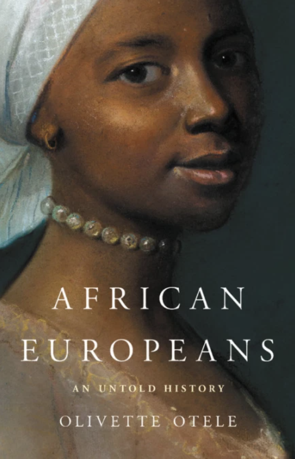 African Europeans: An Untold History — Olivette Otele