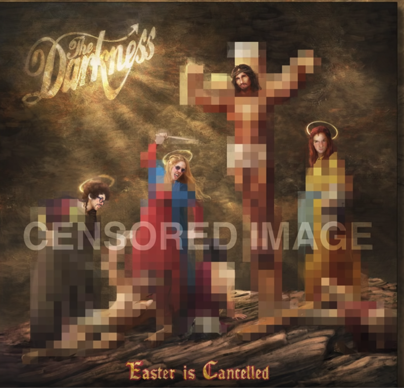 The censored art for the Darknesss 'Easter Is Cancelled' (Photo: Cooking Vinyl)