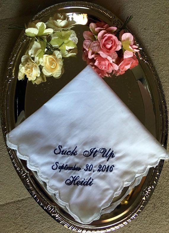 "<i>Buy it from <a href=""https://www.etsy.com/listing/467161727/suck-it-up-wedding-handkerchief-by?ref=related-2"" target=""_blank"">WeddingTokens on Etsy</a> for $6.</i>"