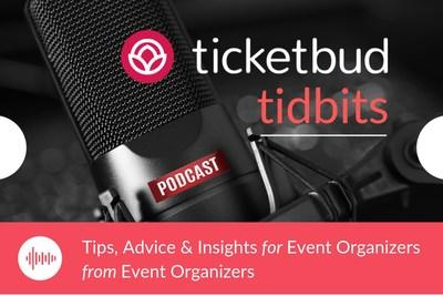 Ticketbud Tidbits Podcast: Tips, advice and insights for event organizers, from event organizers. Listen on Spotify and iTunes now.