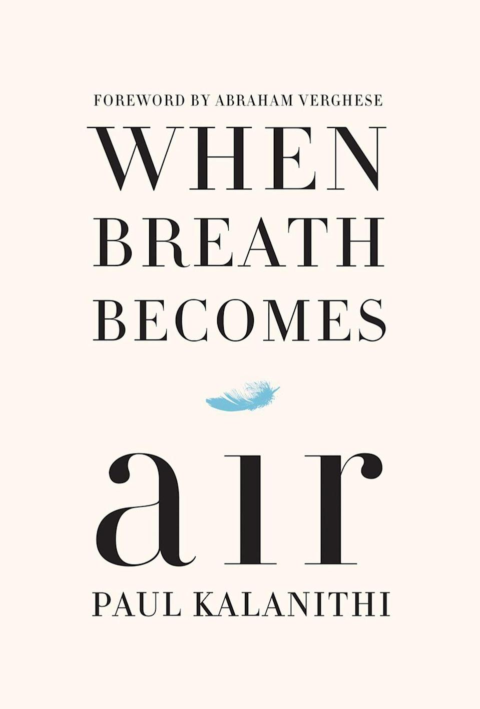 <p><strong><em>When Breath Becomes Air</em></strong></p><p>By Paul Kalanithi</p><p>Paul Kalanithi was a neurosurgeon and writer who died from lung cancer in March 2015. <em>When Breath Becomes Air</em> is his unforgettably powerful and heartbreaking memoir. It delves into some of the biggest questions we ponder as humans: What makes life worth living as we approach death? What do you do when your future is suddenly in doubt? What does it mean to have a child as your own life fades away? Tissues at the ready! </p>