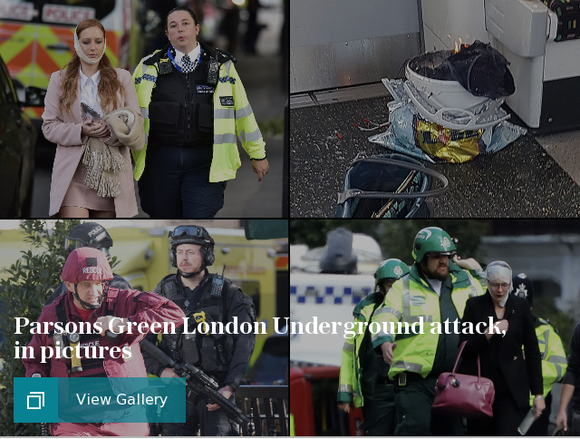 Parsons Green London Underground terror attack, in pictures