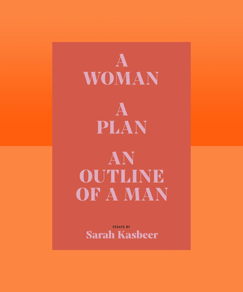 """<em><strong>A Woman, A Plan, An Outline of a Man</strong></em><strong> by Sarah Kasbeer (<a href=""""https://bookshop.org/books/a-woman-a-plan-an-outline-of-a-man/9781733150514"""" rel=""""nofollow noopener"""" target=""""_blank"""" data-ylk=""""slk:available now"""" class=""""link rapid-noclick-resp"""">available now</a>)</strong><br><br>In her debut essay collection, Sarah Kasbeer reflects on the instances of her life — messy and traumatic, revelatory and hopeful — that have shaped who she is, and that expose the difficulties that come with coming of age as a woman in America. Kasbeer's style is lucid and frank; reading these stories feels like a conversation with a good friend — nothing feels hidden, no matter how painful or how deeply buried. But these aren't only essays about trauma, they are also about resilience and recovery and release."""