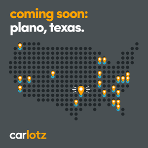 CarLotz is coming soon to Plano.